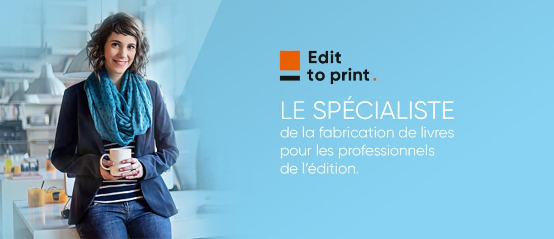 Editoprint - Le spécialiste de la fabrication de livres pour les professionnels de l'édition.